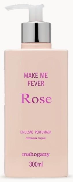 HIDRATANTE MAKE ME FEVER ROSE 300 ML